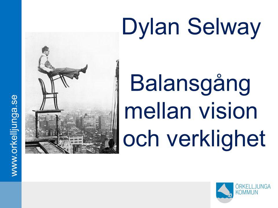 Dylan Selway Balansgång mellan vision och verklighet