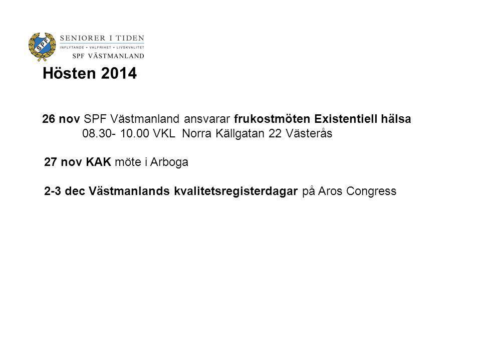 Hösten 2014 26 nov SPF Västmanland ansvarar frukostmöten Existentiell hälsa. 08.30- 10.00 VKL Norra Källgatan 22 Västerås.