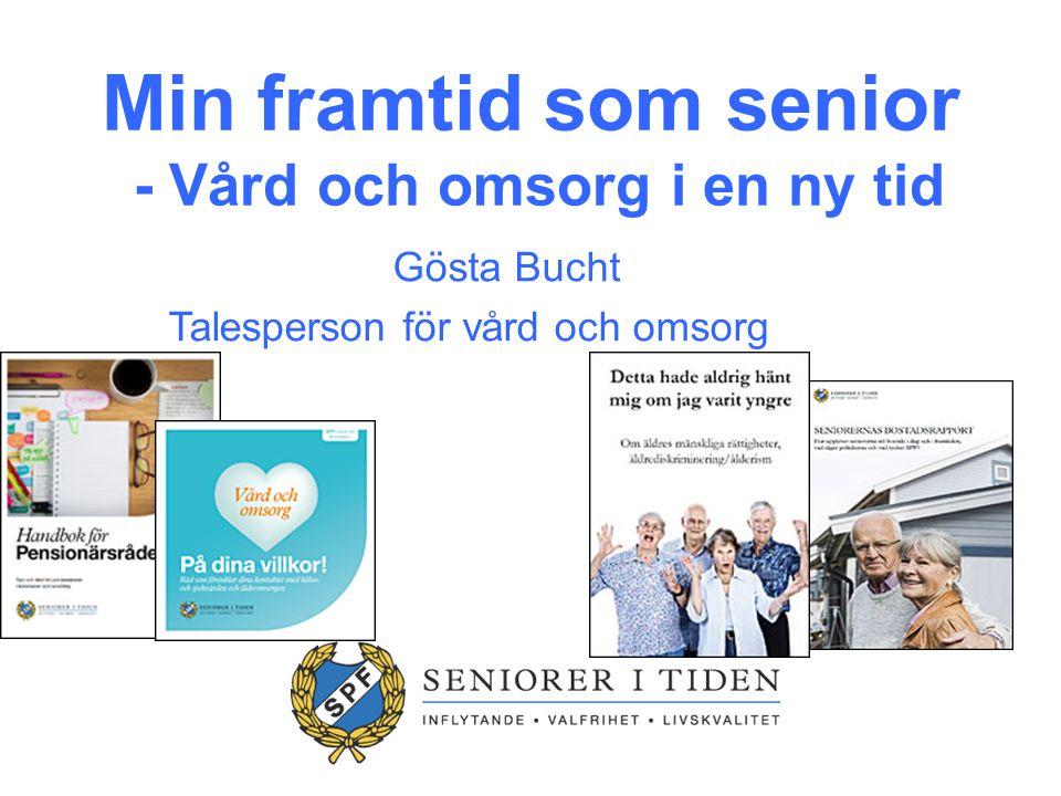 Min framtid som senior - Vård och omsorg i en ny tid