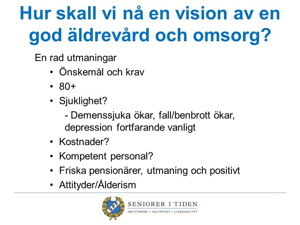 Hur skall vi nå en vision av en god äldrevård och omsorg