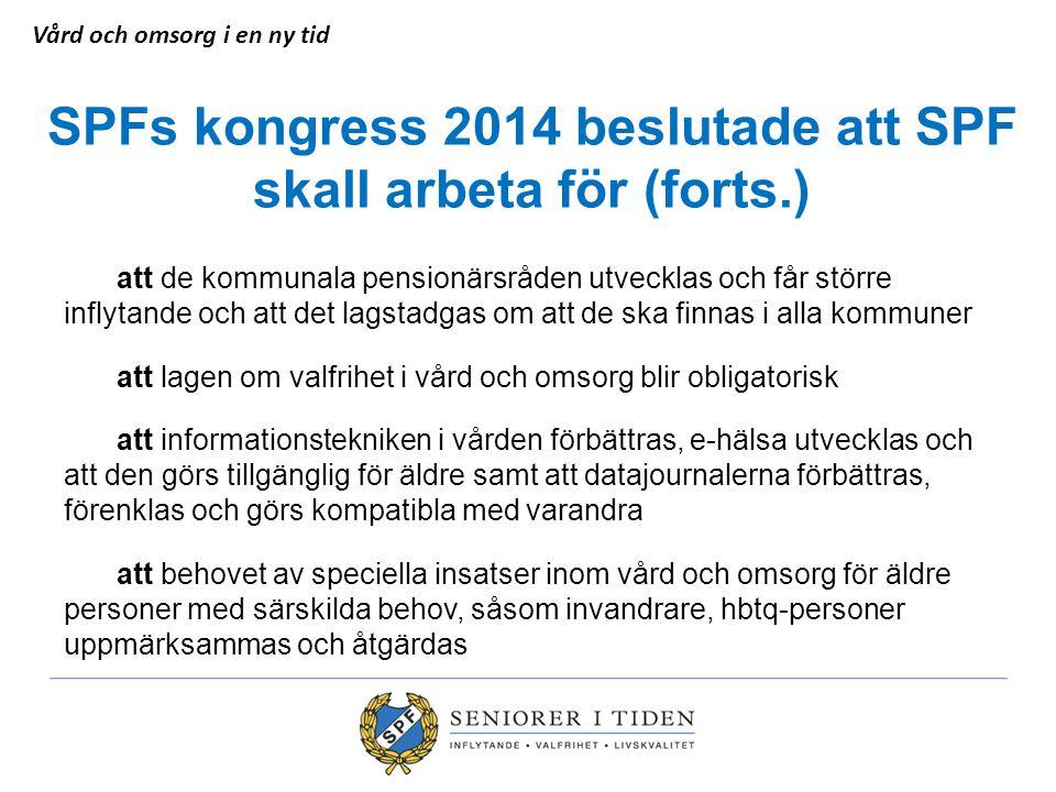 SPFs kongress 2014 beslutade att SPF skall arbeta för (forts.)