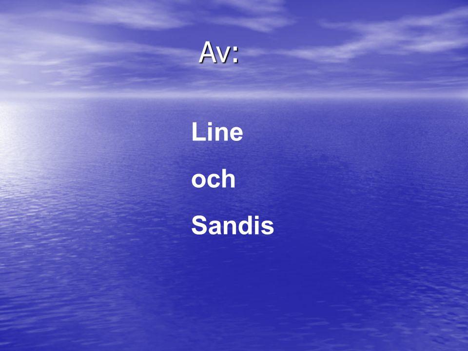 Av: Line och Sandis