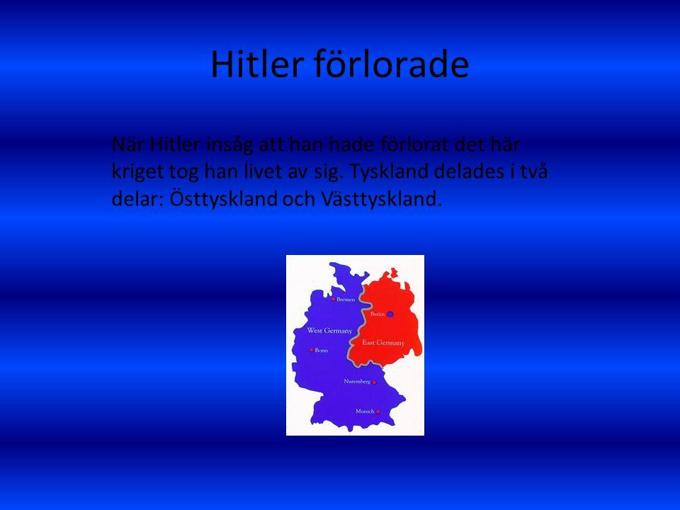 Hitler förlorade