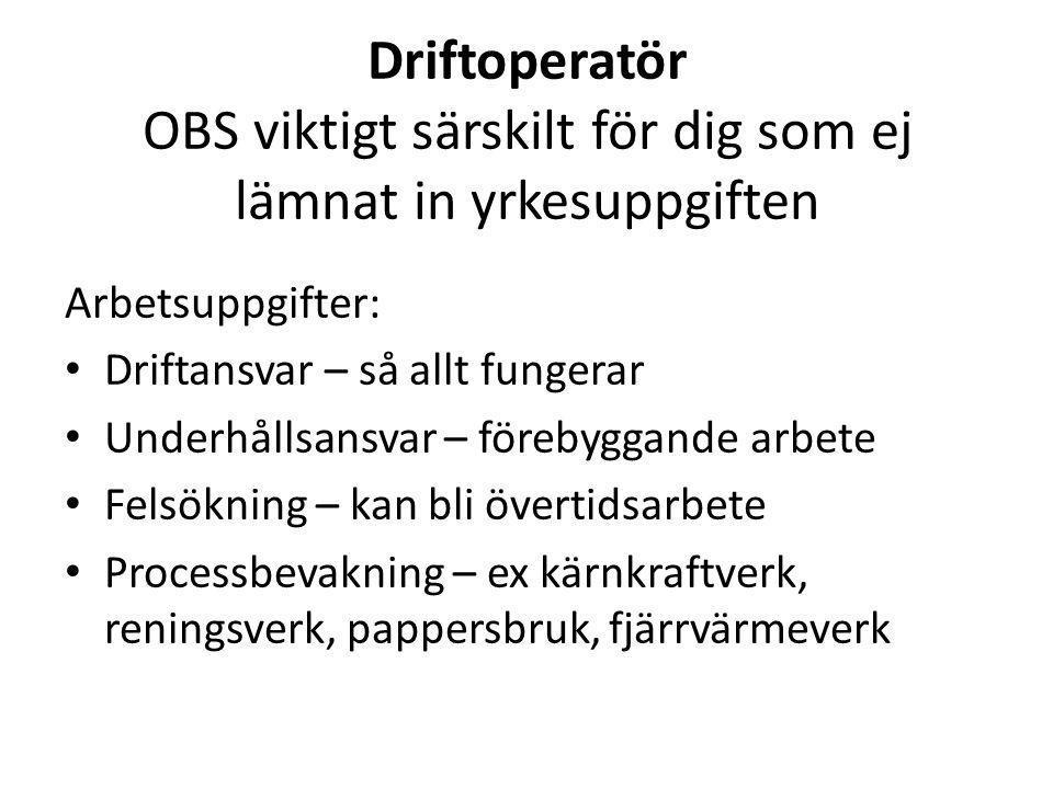 Driftoperatör OBS viktigt särskilt för dig som ej lämnat in yrkesuppgiften