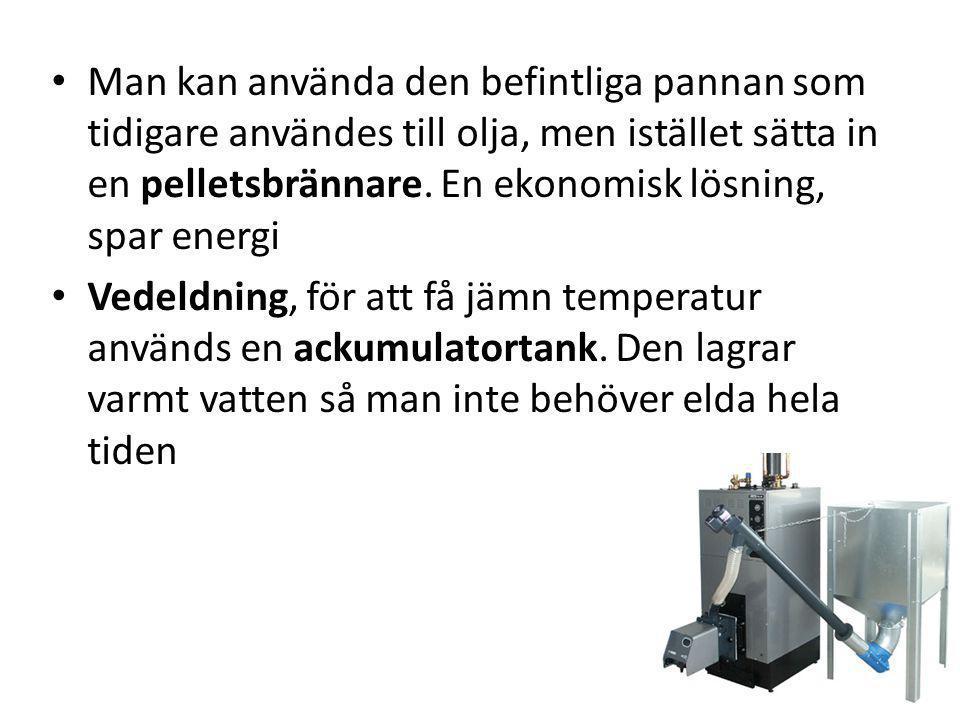 Man kan använda den befintliga pannan som tidigare användes till olja, men istället sätta in en pelletsbrännare. En ekonomisk lösning, spar energi