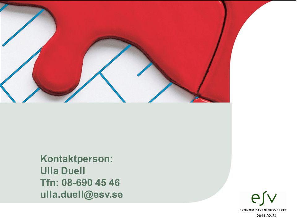 Kontaktperson: Ulla Duell Tfn: 08-690 45 46 ulla.duell@esv.se
