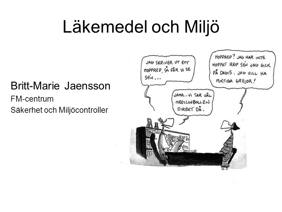 Läkemedel och Miljö Britt-Marie Jaensson FM-centrum