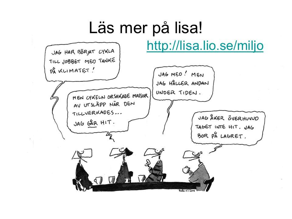 Läs mer på lisa! http://lisa.lio.se/miljo