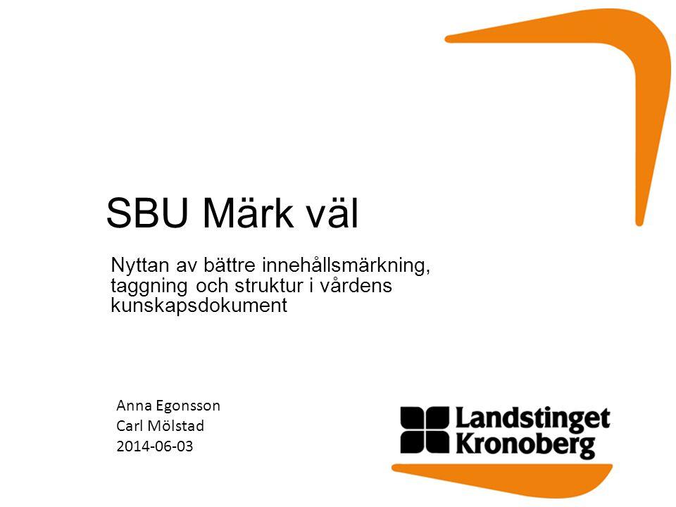 SBU Märk väl Nyttan av bättre innehållsmärkning, taggning och struktur i vårdens kunskapsdokument.