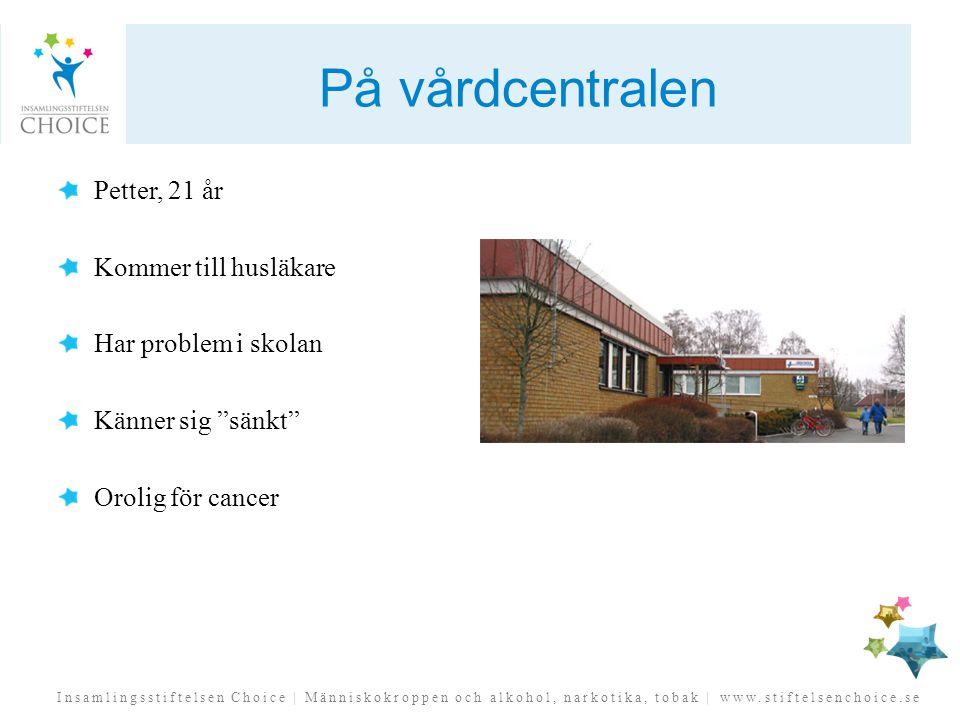 På vårdcentralen Petter, 21 år Kommer till husläkare