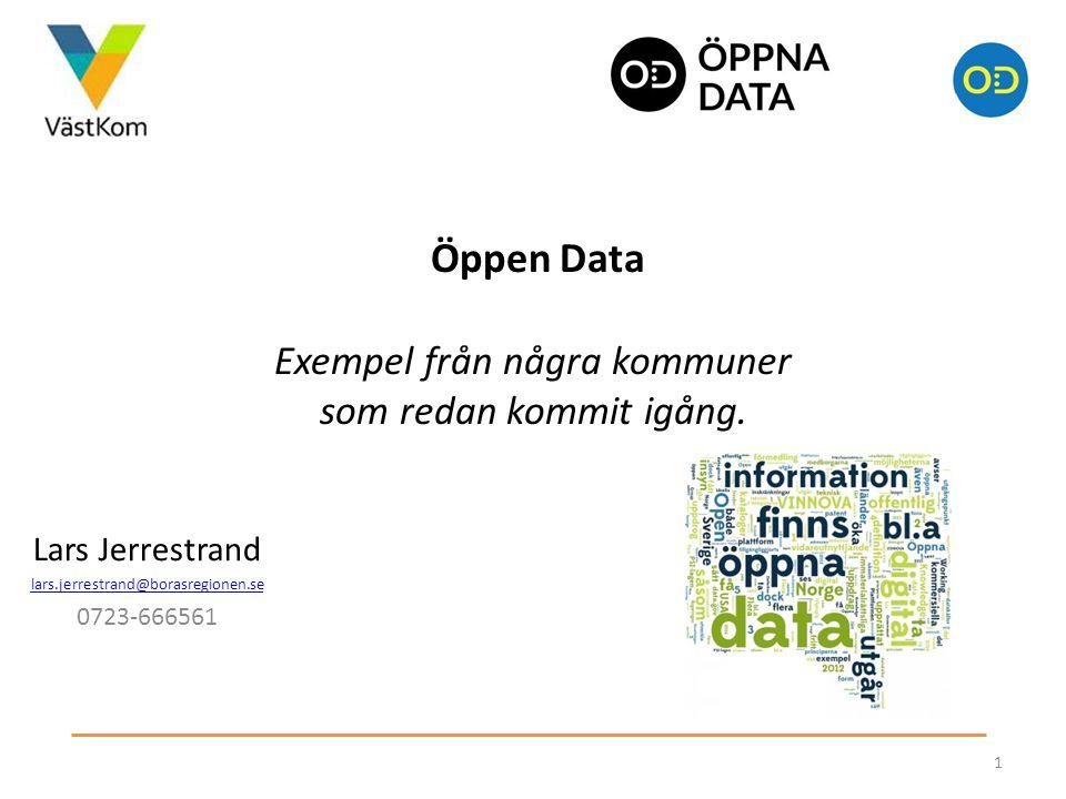 Öppen Data Exempel från några kommuner som redan kommit igång.