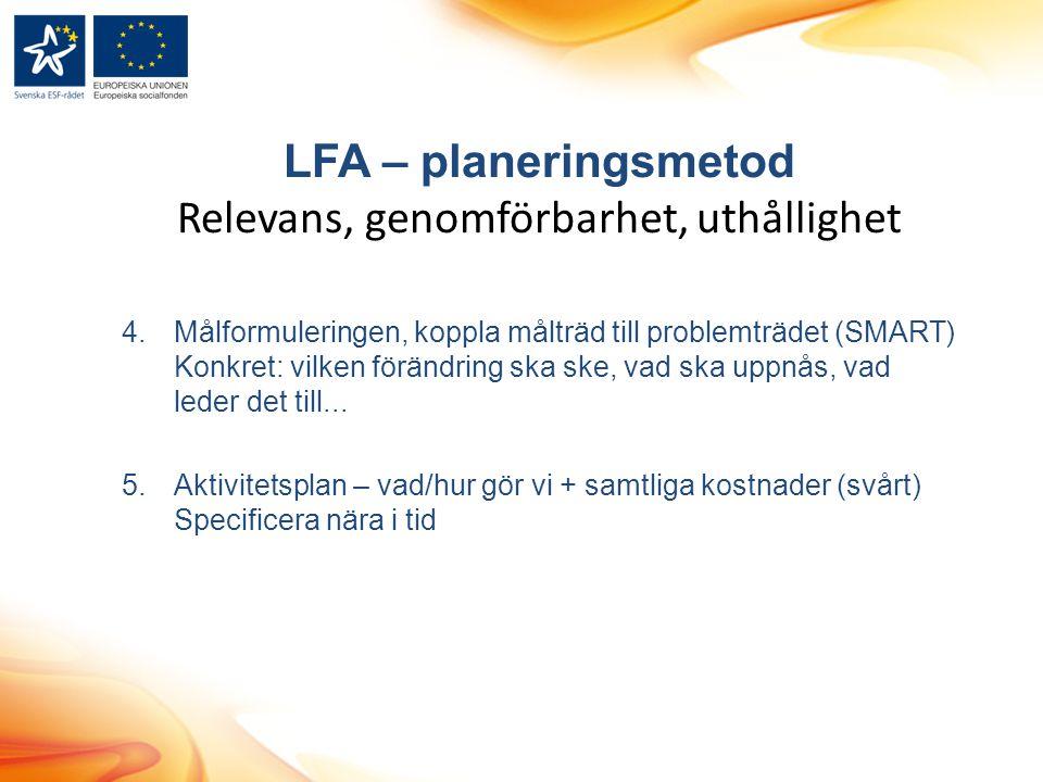 LFA – planeringsmetod Relevans, genomförbarhet, uthållighet