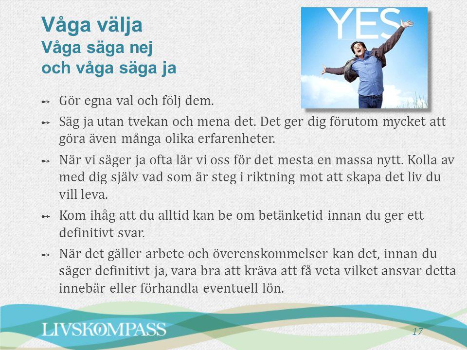 Våga välja Våga säga nej och våga säga ja