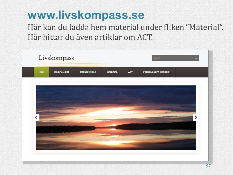 www.livskompass.se Här kan du ladda hem material under fliken Material .