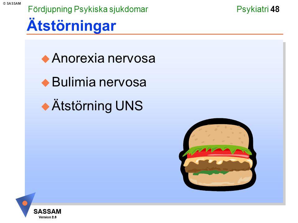 Ätstörningar Anorexia nervosa Bulimia nervosa Ätstörning UNS