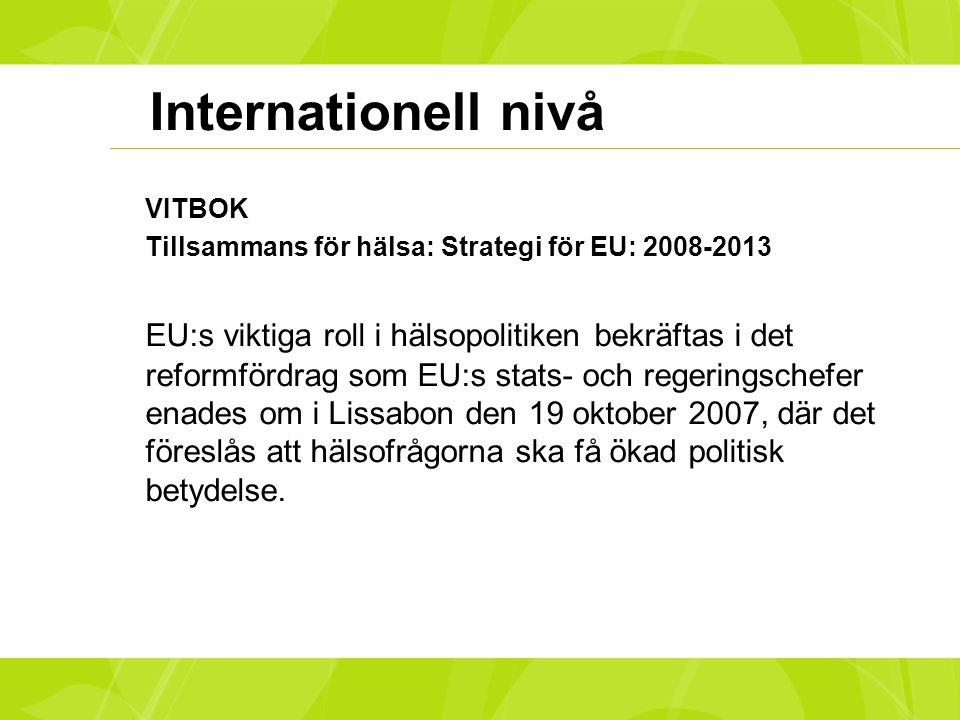 Internationell nivå VITBOK. Tillsammans för hälsa: Strategi för EU: 2008-2013.