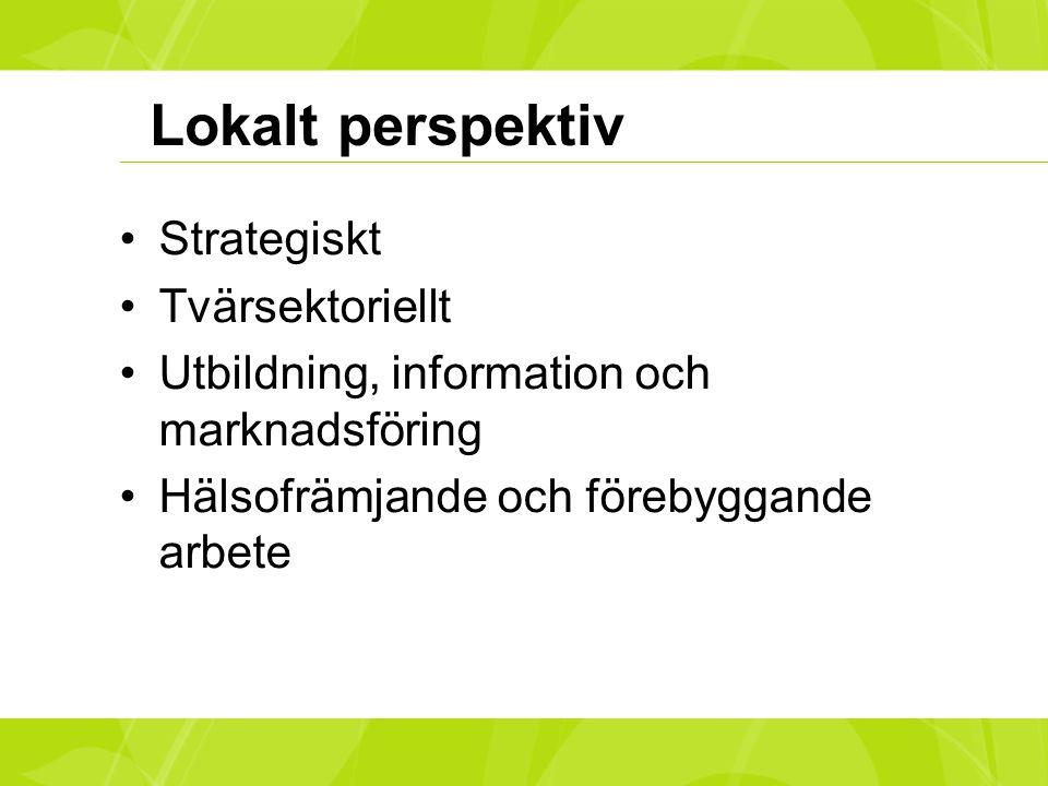 Lokalt perspektiv Strategiskt Tvärsektoriellt