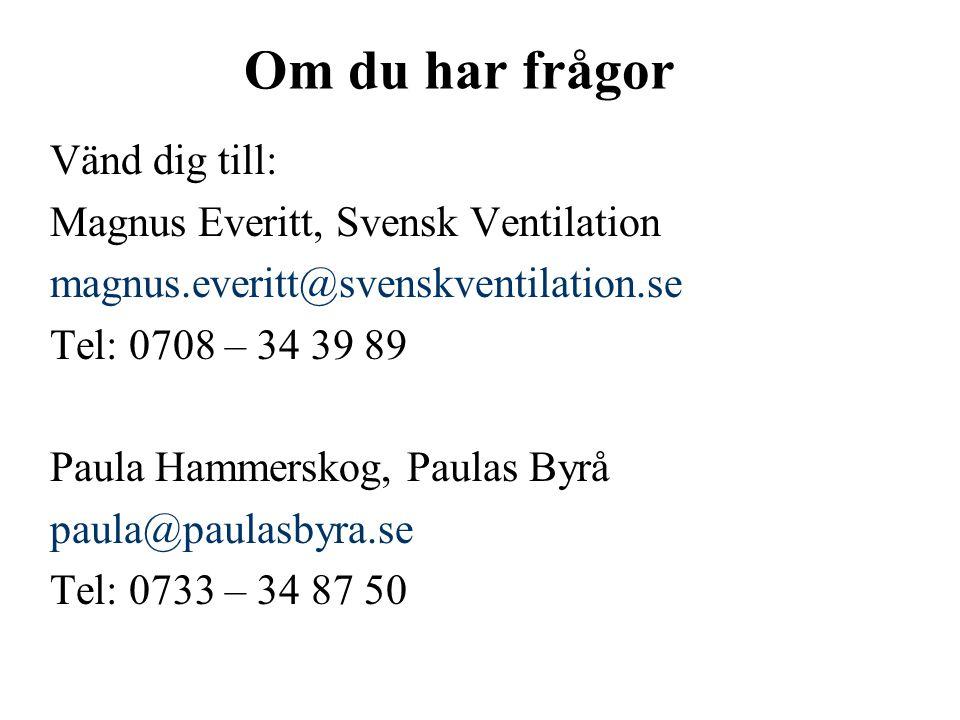 Om du har frågor Vänd dig till: Magnus Everitt, Svensk Ventilation