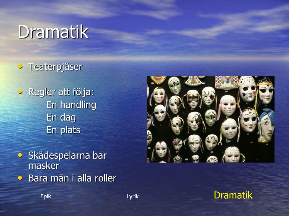 Dramatik Teaterpjäser Regler att följa: En handling En dag En plats