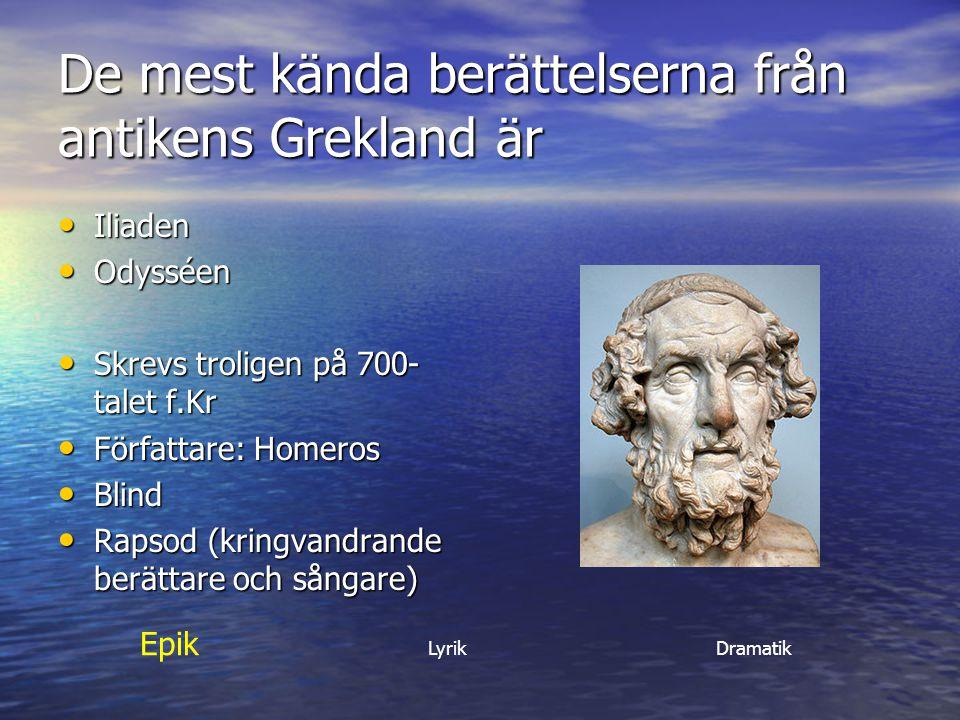 De mest kända berättelserna från antikens Grekland är