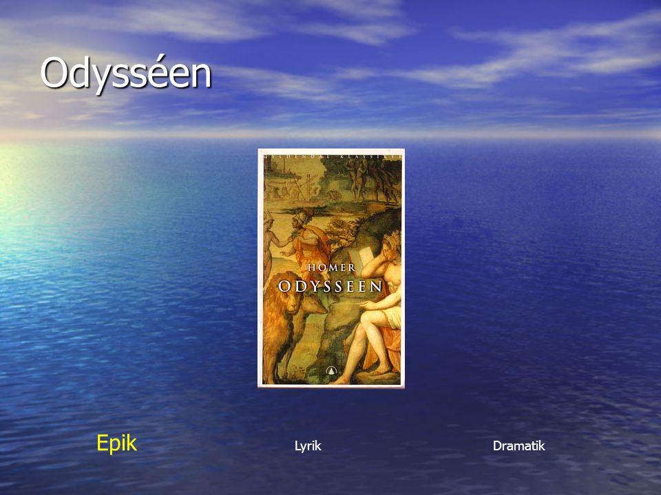 Odysséen Epik Lyrik Dramatik