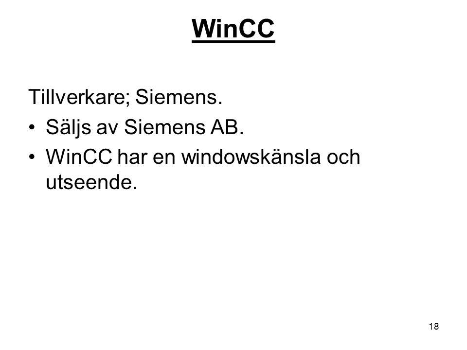 WinCC Tillverkare; Siemens. Säljs av Siemens AB.