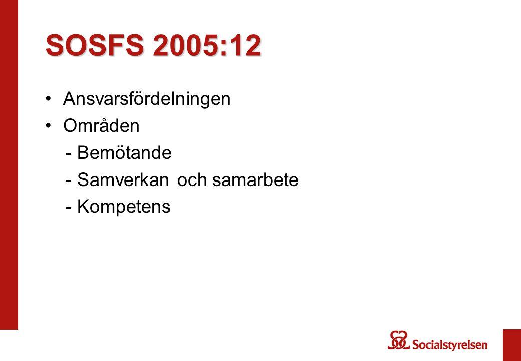 SOSFS 2005:12 Ansvarsfördelningen Områden - Bemötande