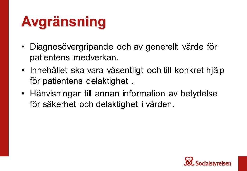 Avgränsning Diagnosövergripande och av generellt värde för patientens medverkan.