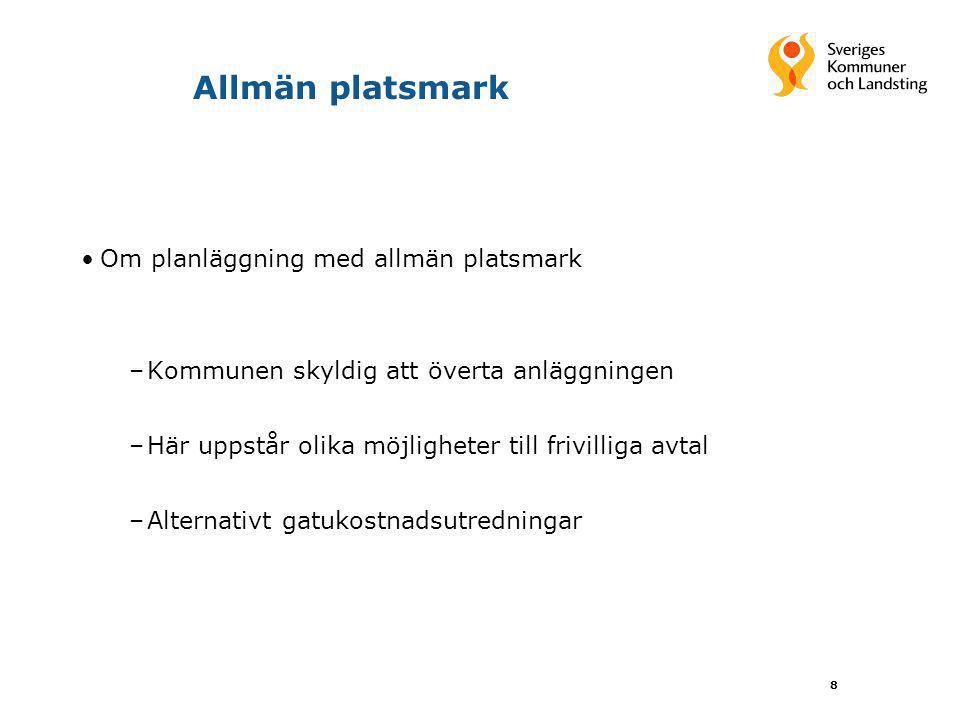 Allmän platsmark Om planläggning med allmän platsmark
