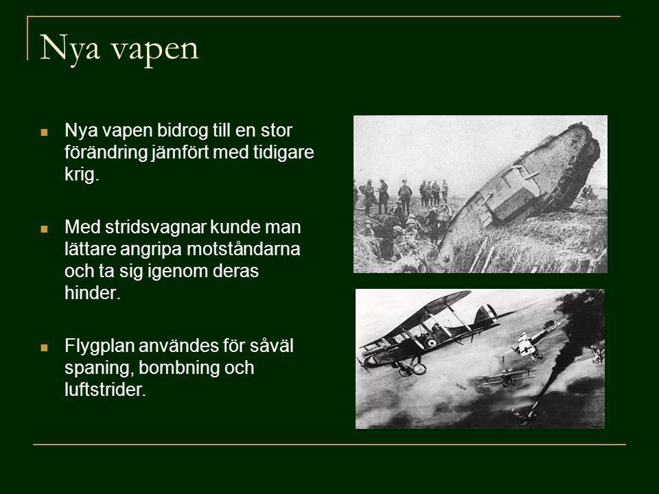 Nya vapen Nya vapen bidrog till en stor förändring jämfört med tidigare krig.
