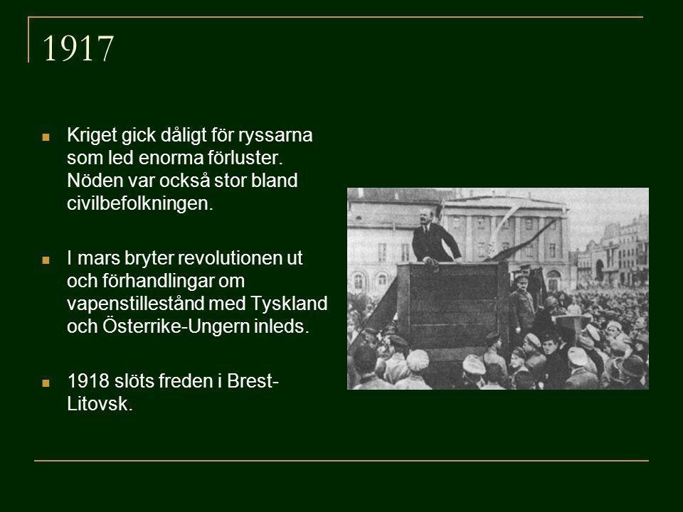 1917 Kriget gick dåligt för ryssarna som led enorma förluster. Nöden var också stor bland civilbefolkningen.