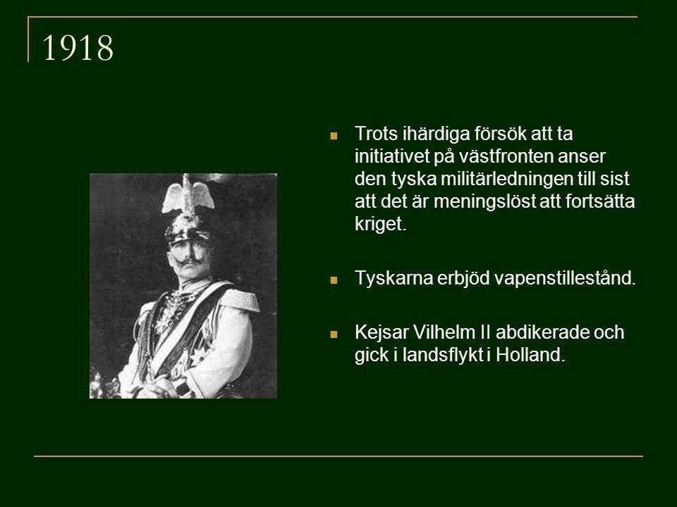 1918 Trots ihärdiga försök att ta initiativet på västfronten anser den tyska militärledningen till sist att det är meningslöst att fortsätta kriget.
