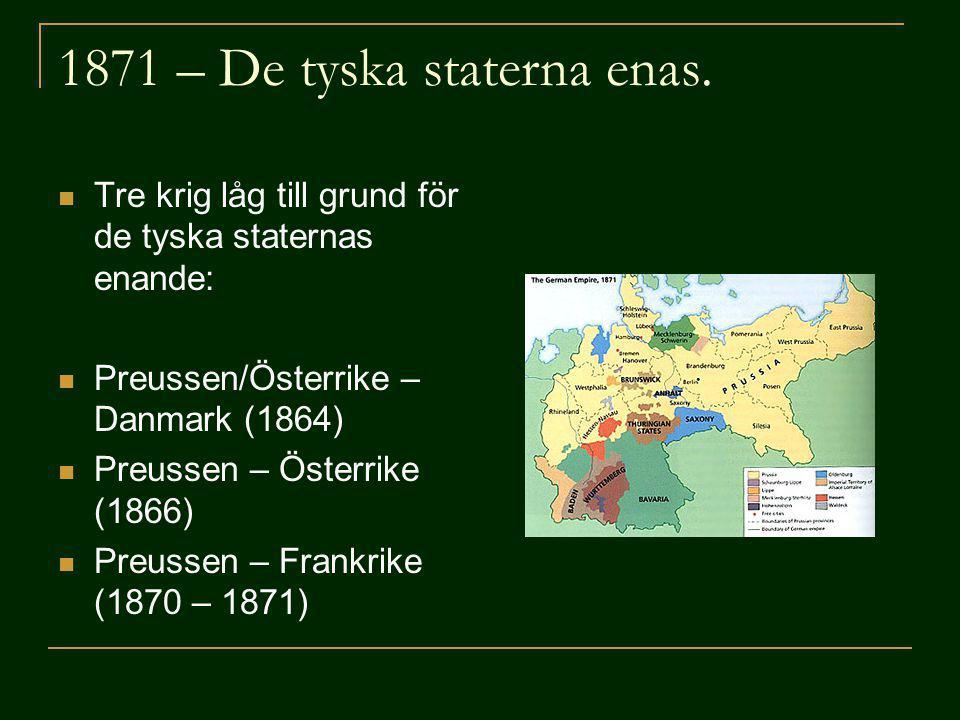 1871 – De tyska staterna enas.