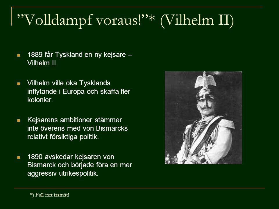 Volldampf voraus! * (Vilhelm II)