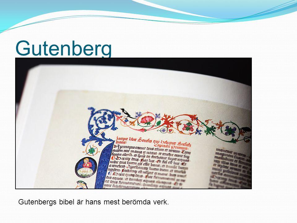 Gutenberg Gutenbergs bibel är hans mest berömda verk.