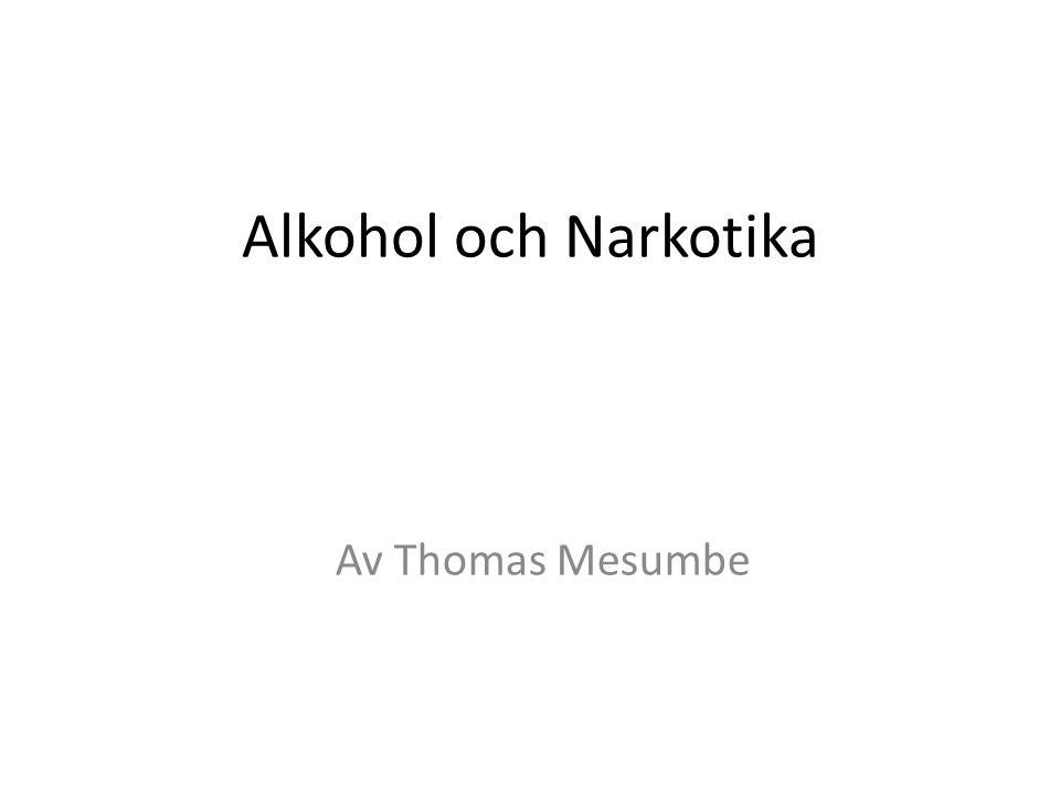 Alkohol och Narkotika Av Thomas Mesumbe