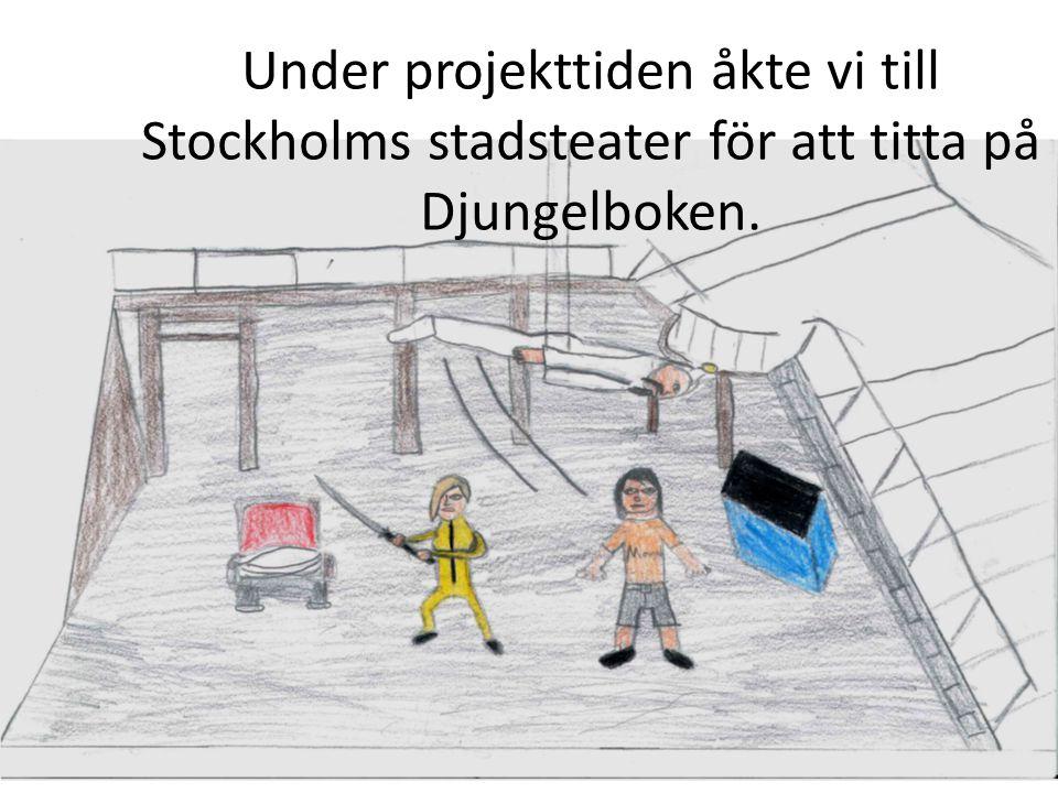 Under projekttiden åkte vi till Stockholms stadsteater för att titta på Djungelboken.