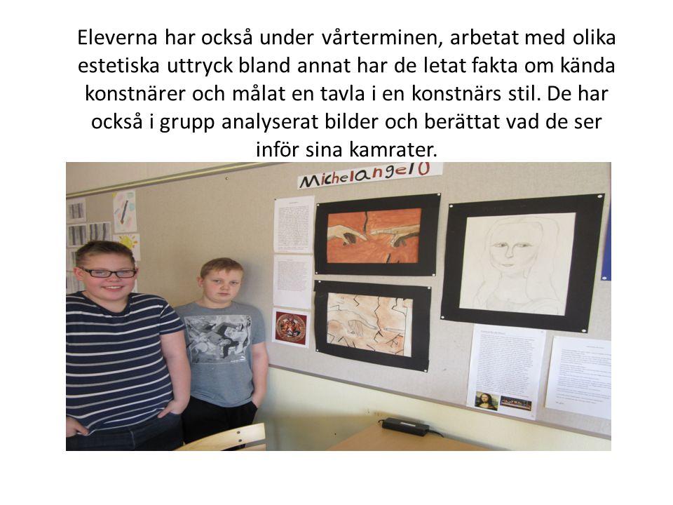 Eleverna har också under vårterminen, arbetat med olika estetiska uttryck bland annat har de letat fakta om kända konstnärer och målat en tavla i en konstnärs stil.
