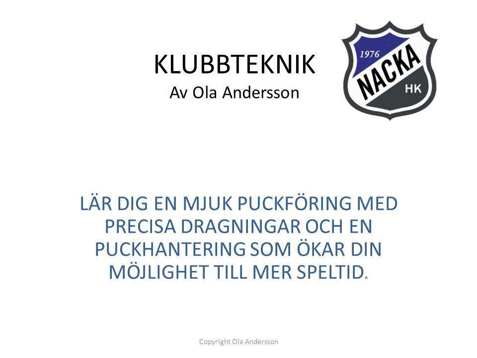 KLUBBTEKNIK Av Ola Andersson