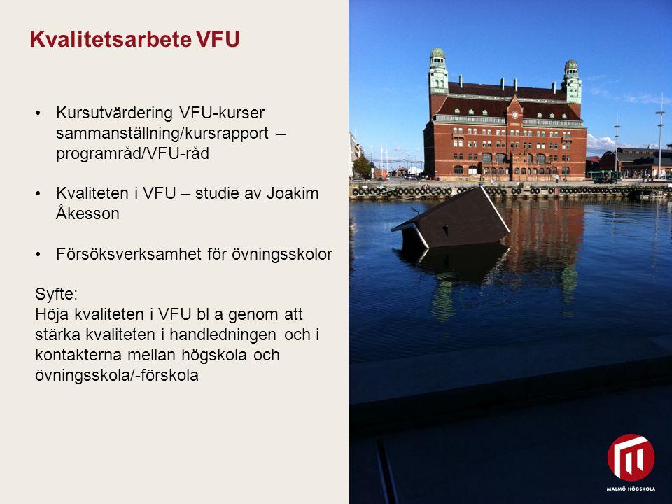 Kvalitetsarbete VFU Kursutvärdering VFU-kurser sammanställning/kursrapport –programråd/VFU-råd. Kvaliteten i VFU – studie av Joakim Åkesson.