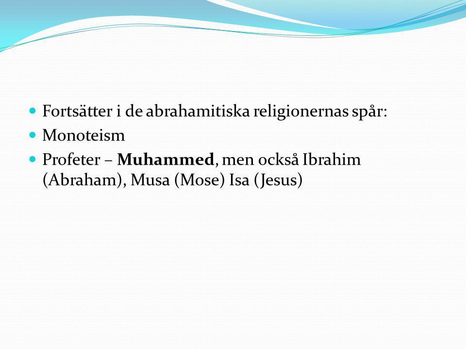 Fortsätter i de abrahamitiska religionernas spår: