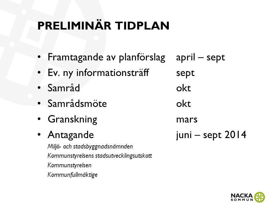 PRELIMINÄR TIDPLAN Framtagande av planförslag april – sept