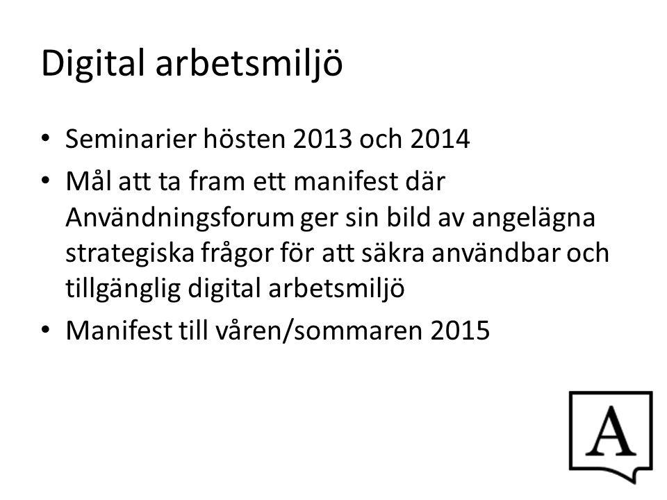 Digital arbetsmiljö Seminarier hösten 2013 och 2014