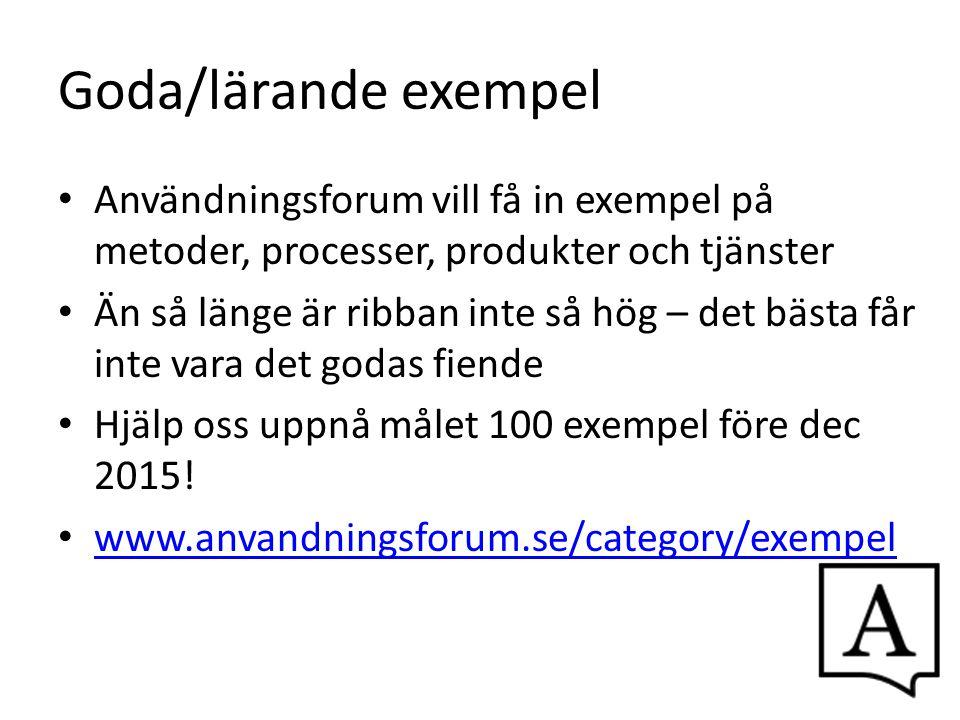 Goda/lärande exempel Användningsforum vill få in exempel på metoder, processer, produkter och tjänster.