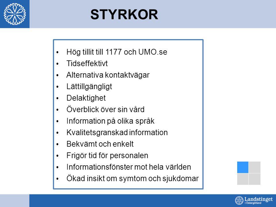 STYRKOR Hög tillit till 1177 och UMO.se Tidseffektivt