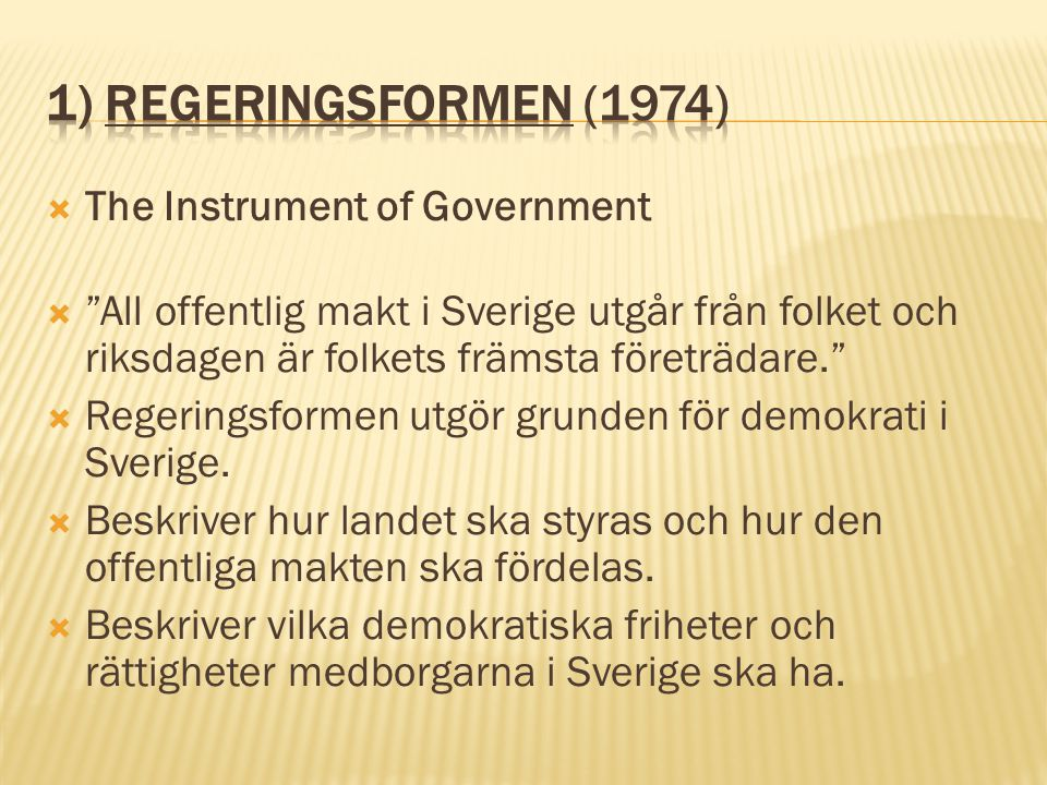 1) Regeringsformen (1974) The Instrument of Government