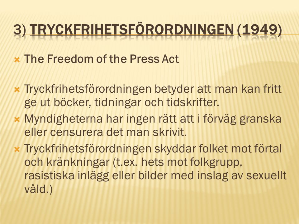 3) Tryckfrihetsförordningen (1949)