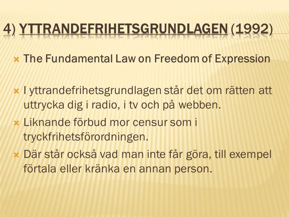4) Yttrandefrihetsgrundlagen (1992)