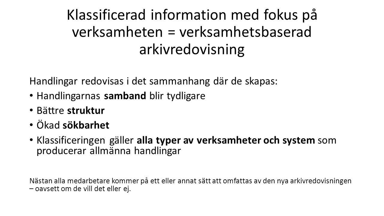 Klassificerad information med fokus på verksamheten = verksamhetsbaserad arkivredovisning