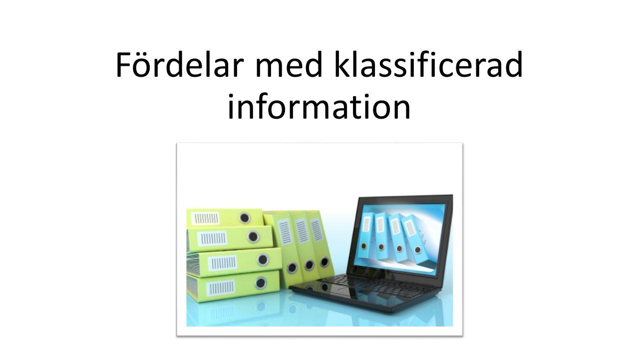 Fördelar med klassificerad information